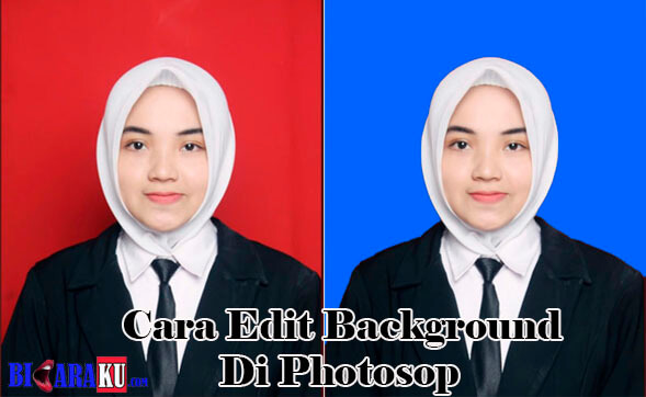 Cara Edit Background Foto Di Photoshop